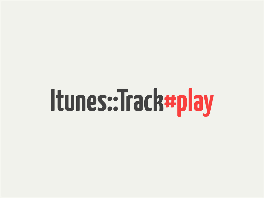 Itunes::Track#play