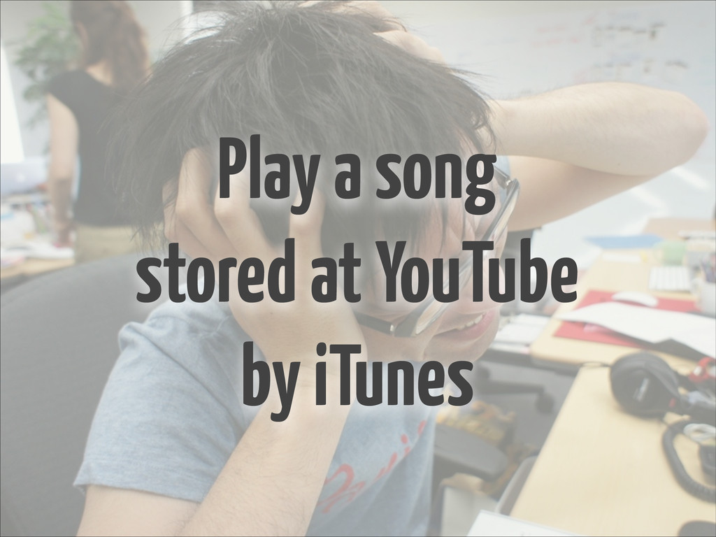 Play a song stored at YouTube by iTunes
