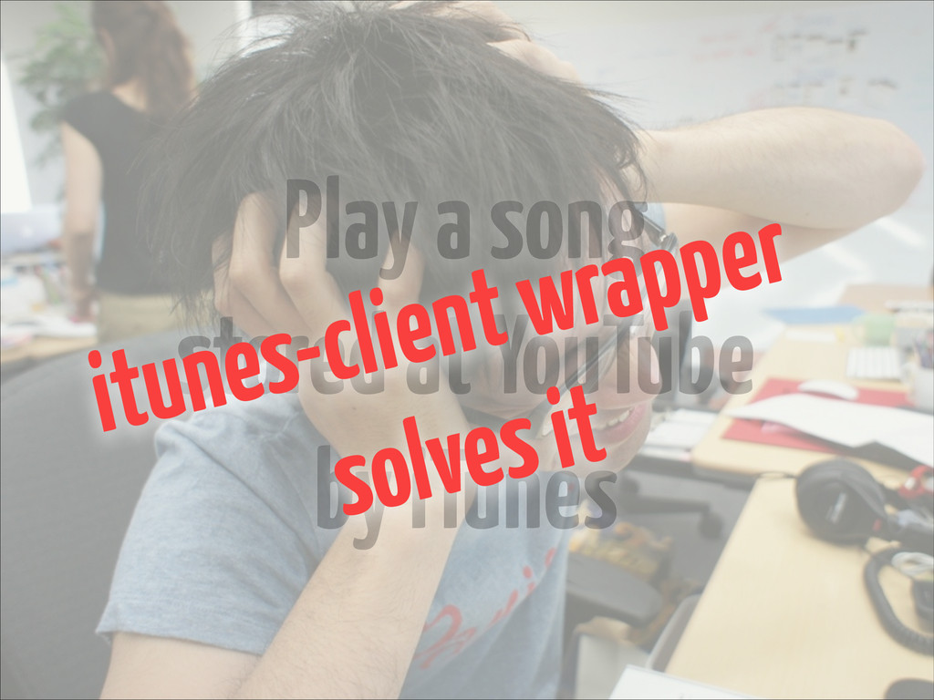 Play a song stored at YouTube by iTunes itunes-...