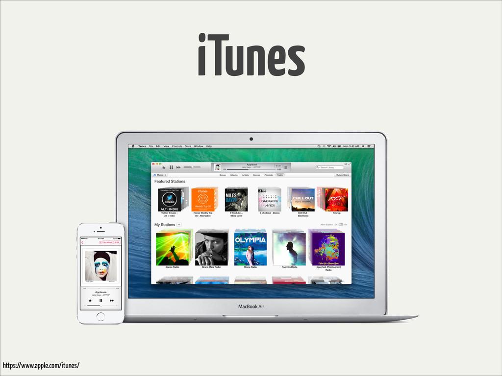 iTunes https://www.apple.com/itunes/