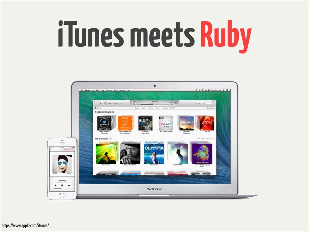 iTunes meets Ruby https://www.apple.com/itunes/