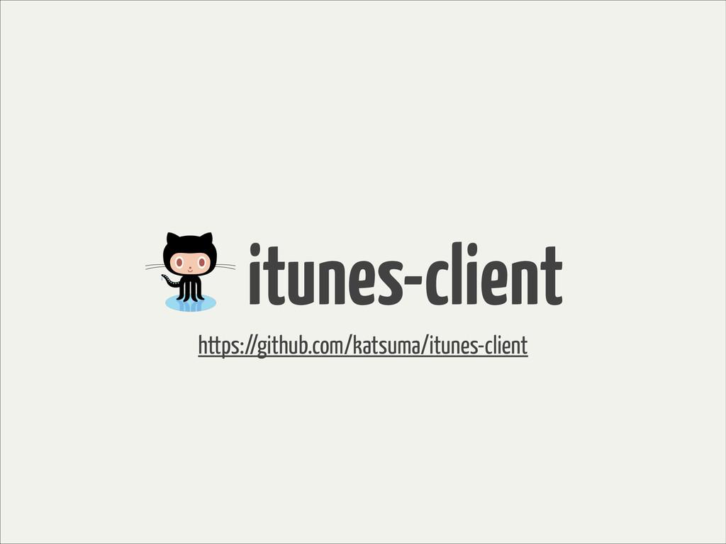 ɹitunes-client https://github.com/katsuma/itune...