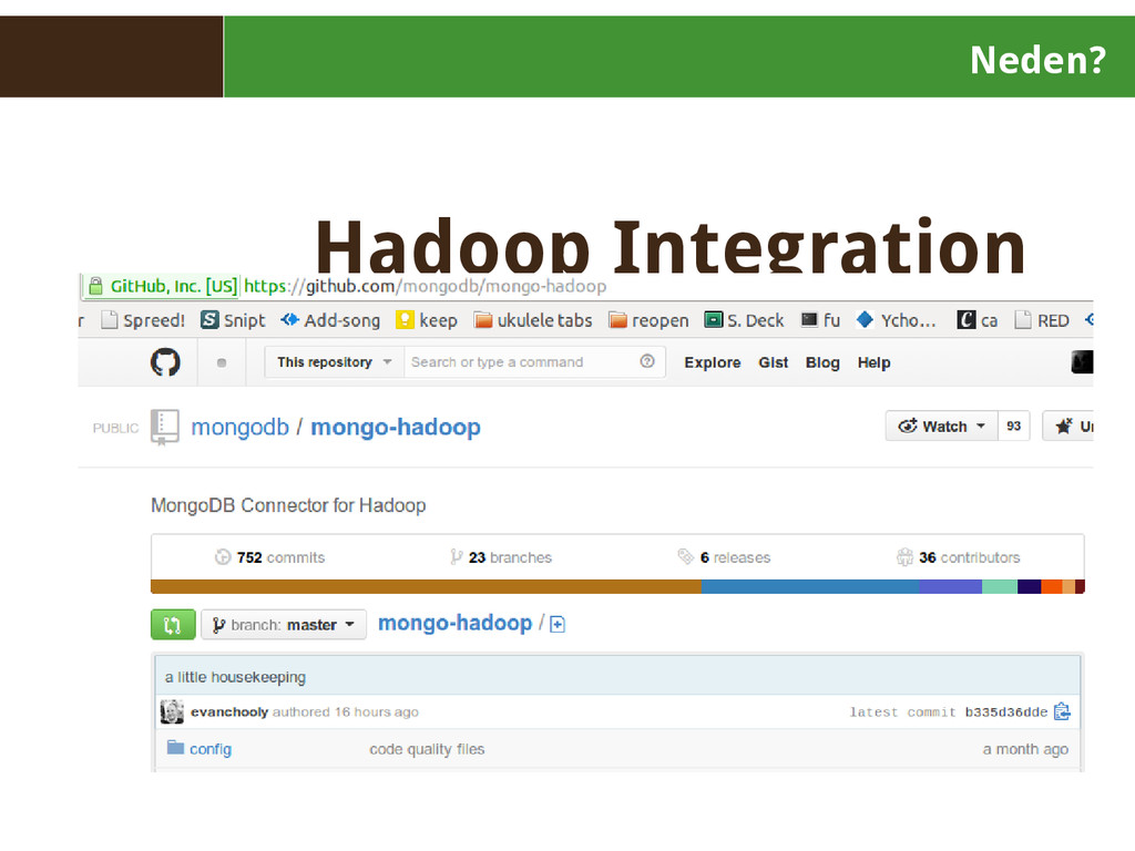 Neden? Hadoop Integration
