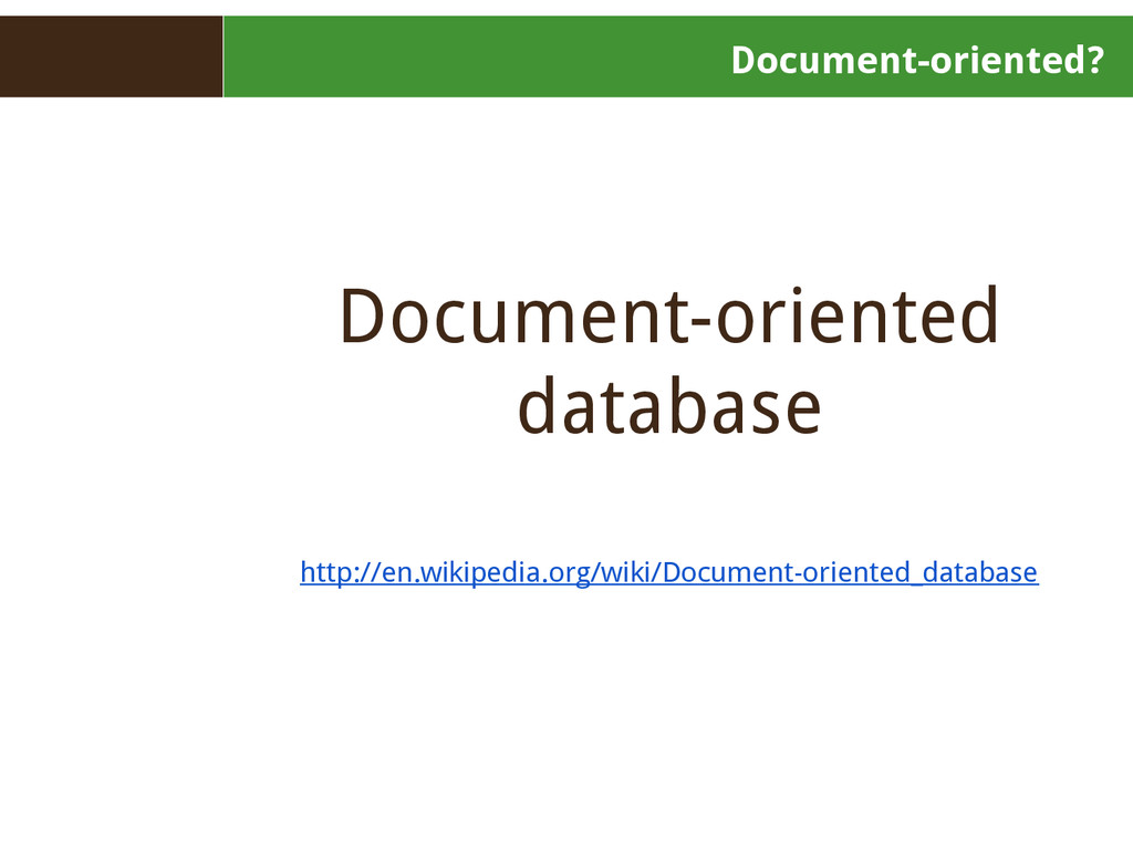 Document-oriented? Document-oriented database h...