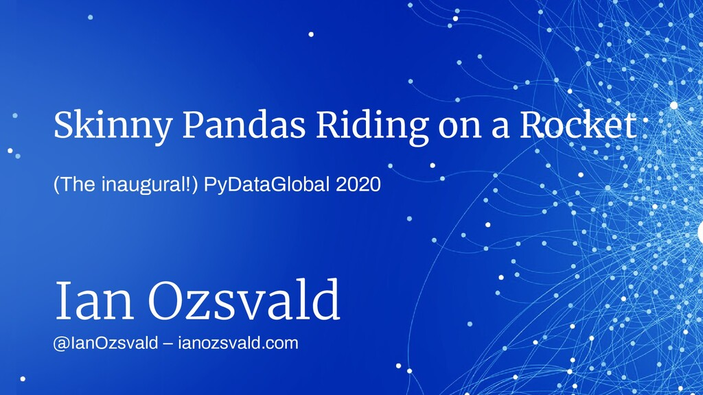 Skinny Pandas Riding on a Rocket @IanOzsvald – ...