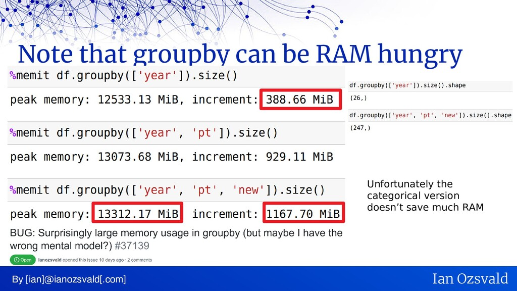 Note that groupby can be RAM hungry By [ian]@ia...