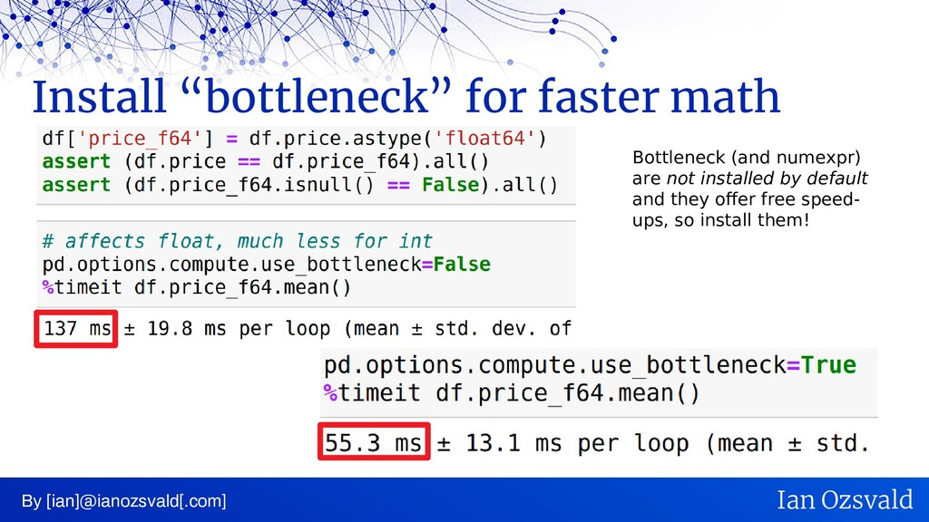 "Install ""bottleneck"" for faster math By [ian]@i..."
