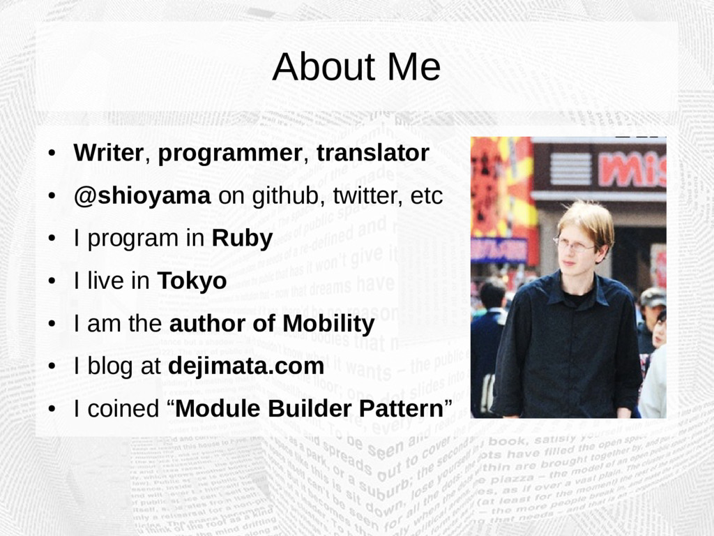 About Me ● Writer, programmer, translator ● @sh...