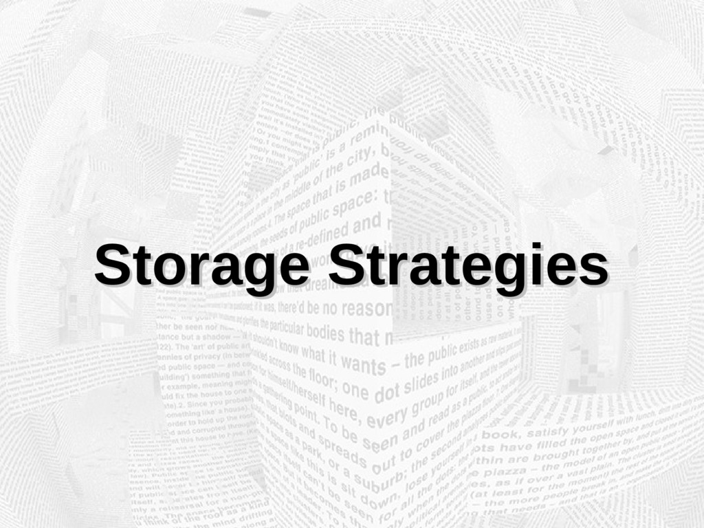 Storage Strategies Storage Strategies