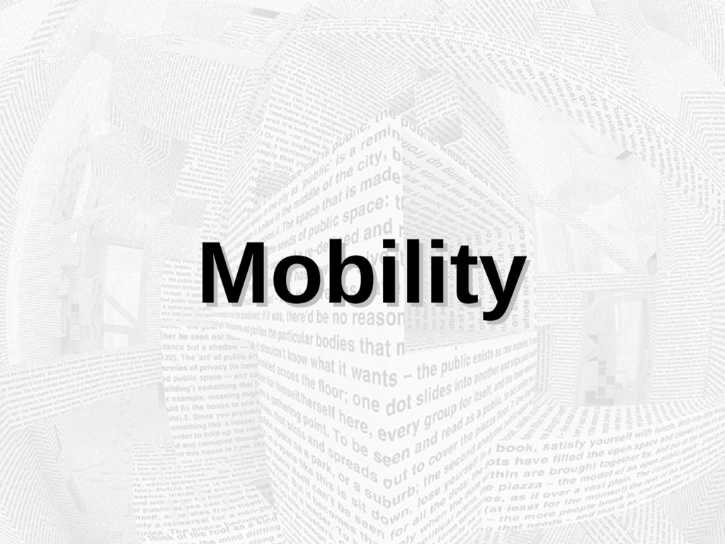 Mobility Mobility