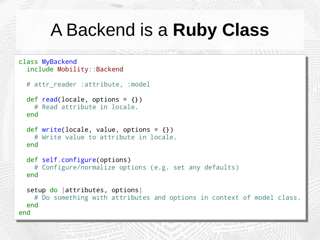 A Backend is a Ruby Class class MyBackend inclu...