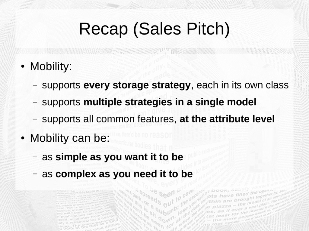 Recap (Sales Pitch) ● Mobility: – supports ever...