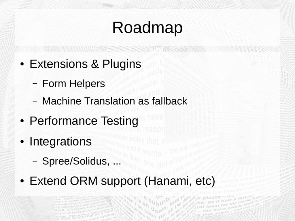 Roadmap ● Extensions & Plugins – Form Helpers –...