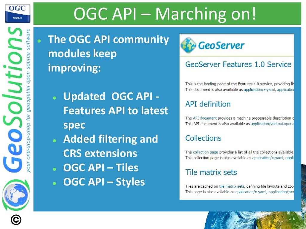OGC API – Marching on! ⚫ The OGC API community ...