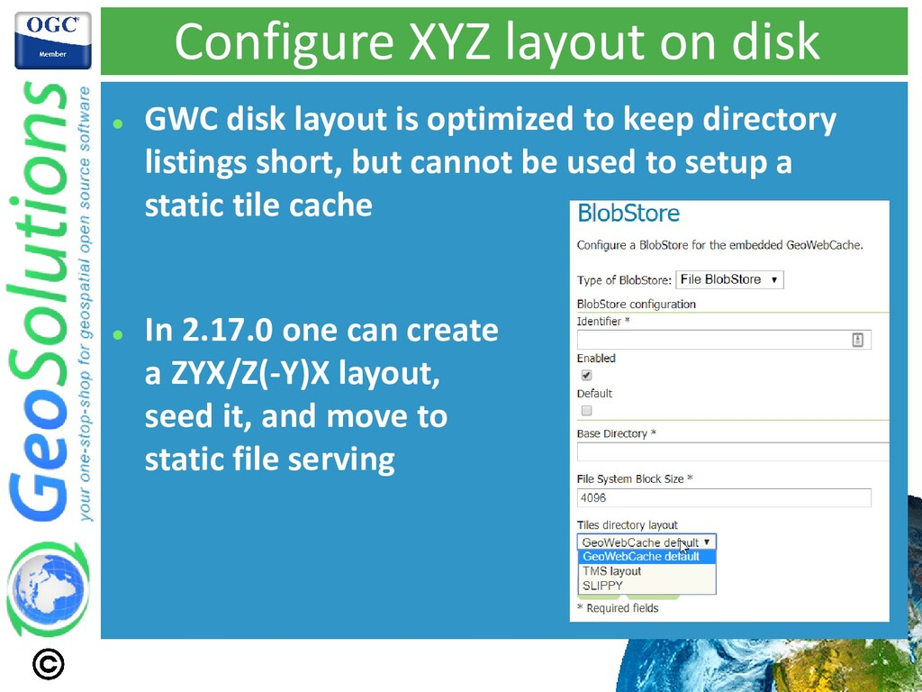 Configure XYZ layout on disk ⚫ GWC disk layout ...
