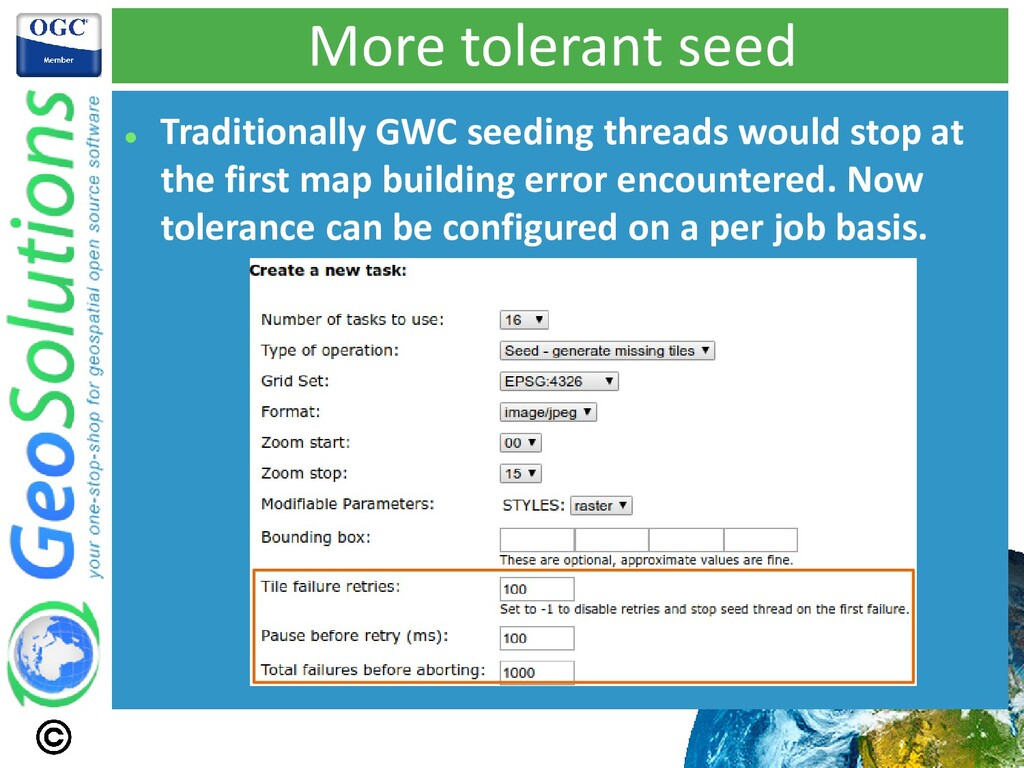 More tolerant seed ⚫ Traditionally GWC seeding ...