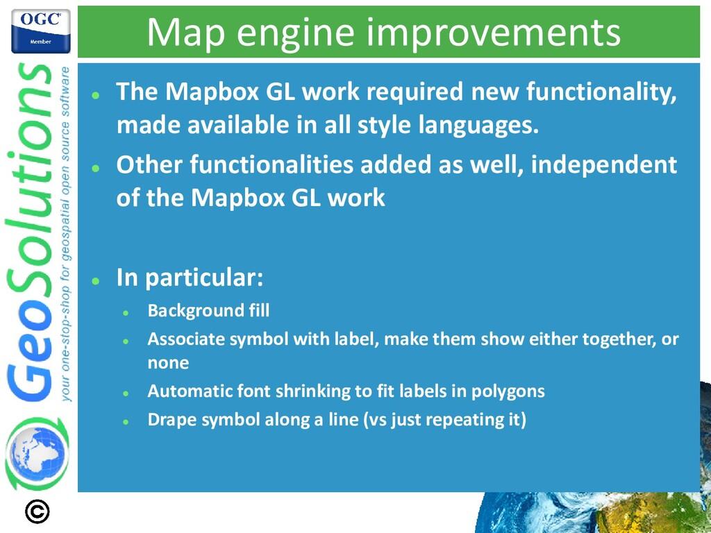 Map engine improvements ⚫ The Mapbox GL work re...