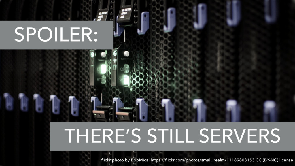 SPOILER: THERE'S STILL SERVERS flickr photo by B...