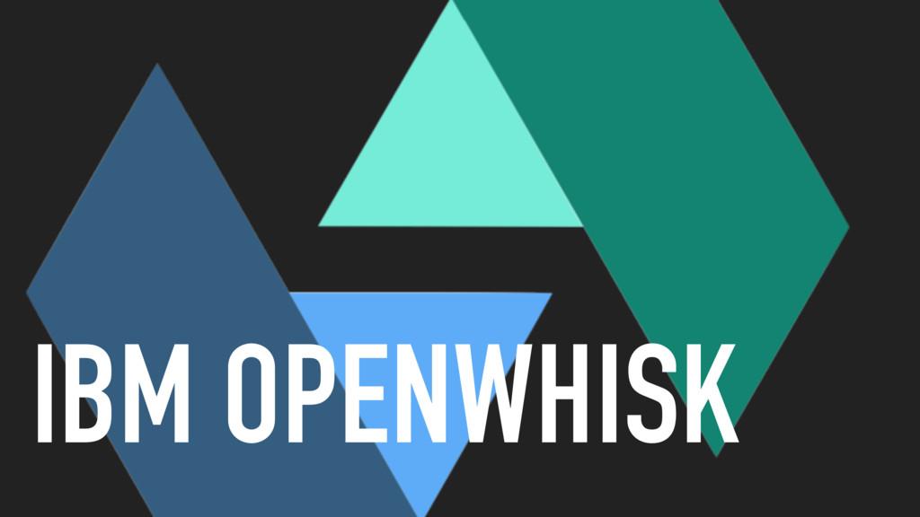 IBM OPENWHISK
