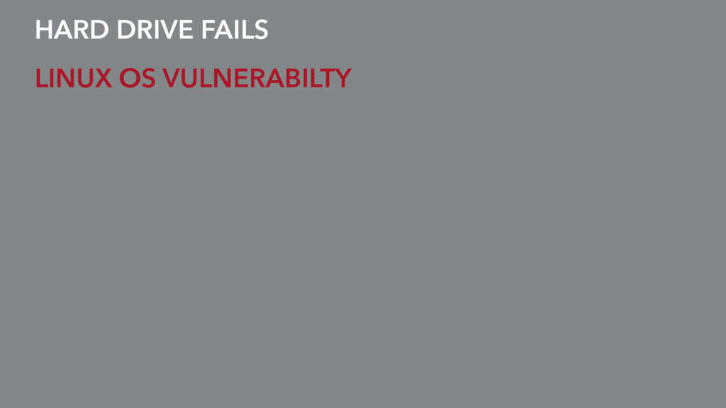 HARD DRIVE FAILS LINUX OS VULNERABILTY