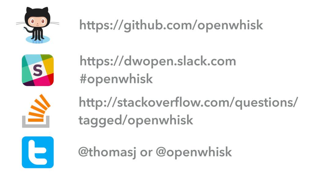 https://github.com/openwhisk https://dwopen.sla...