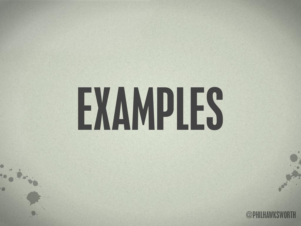 >< {}\ stu @PHILHAWKSWORTH EXAMPLES
