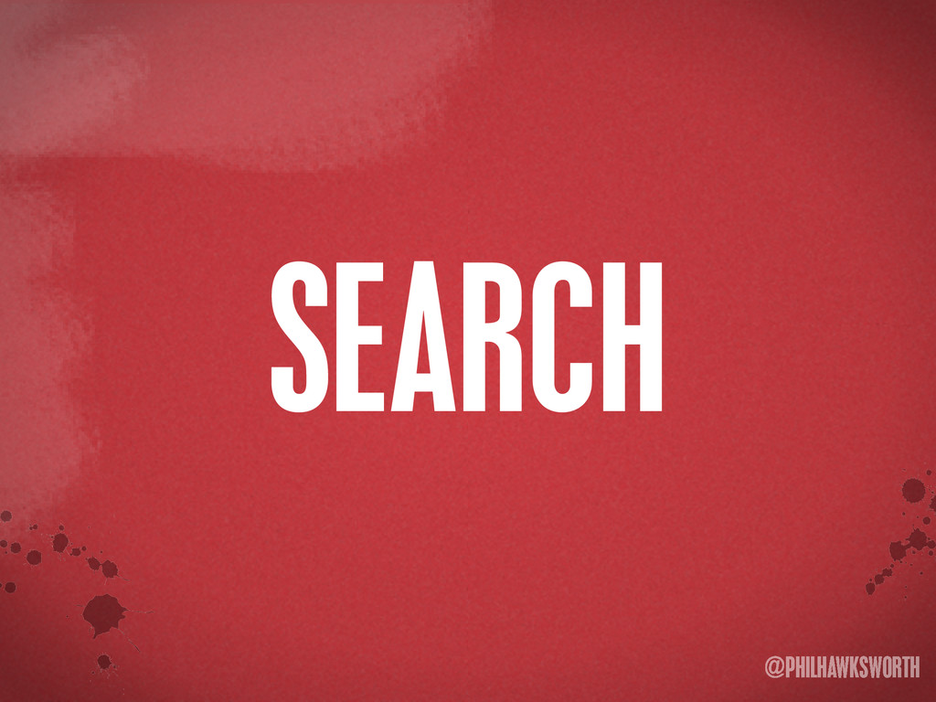 >< {}\ stu @PHILHAWKSWORTH SEARCH