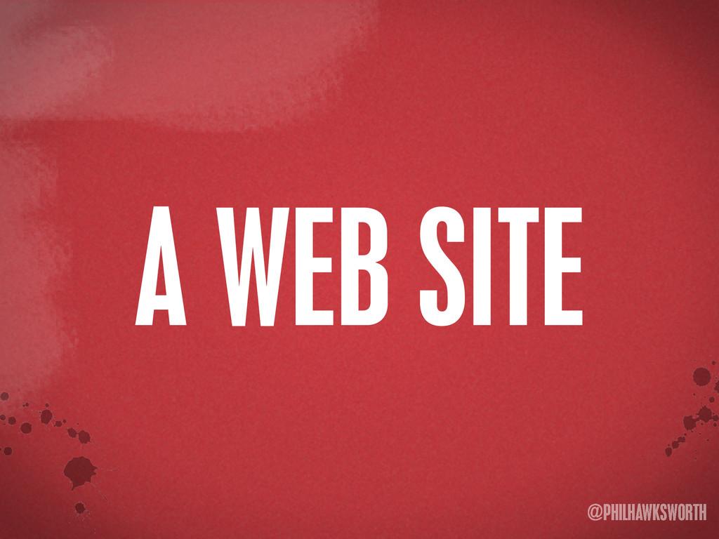>< {}\ stu @PHILHAWKSWORTH A WEB SITE