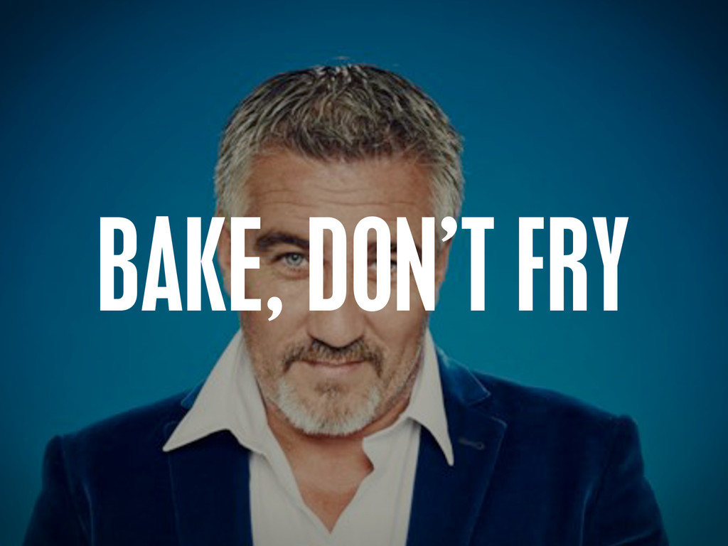 >< {}\ stu @PHILHAWKSWORTH BAKE, DON'T FRY
