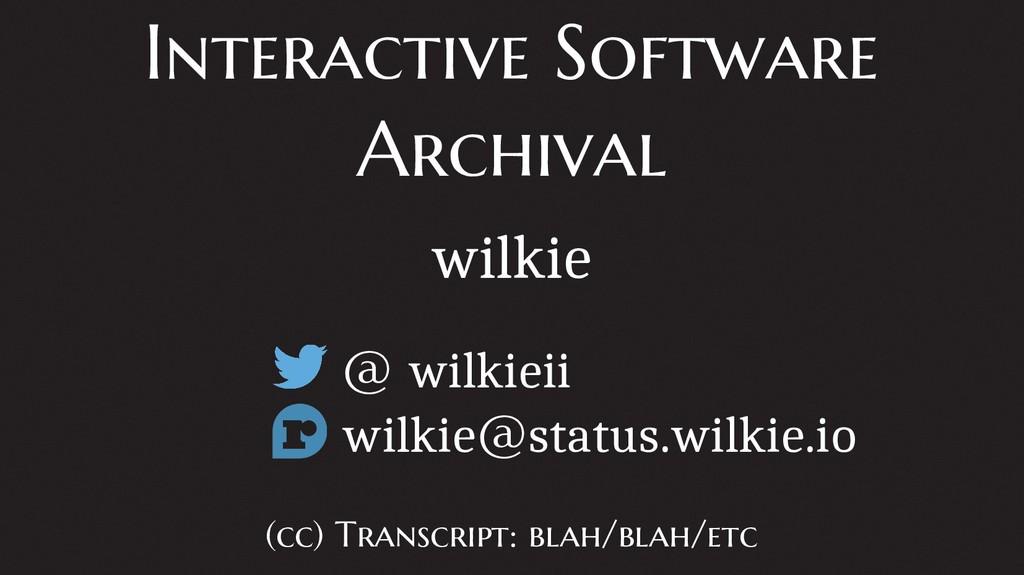 Interactive Software Archival wilkie @ wilkieii...