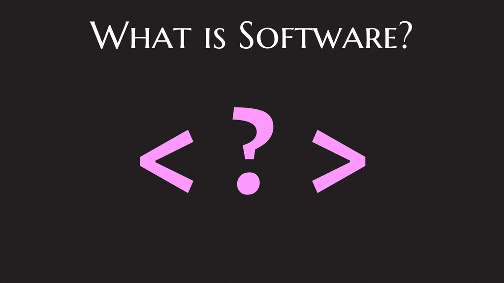 What is Software? < ? >