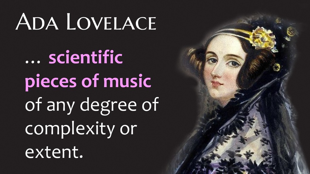 Ada Lovelace … scientific pieces of music of an...