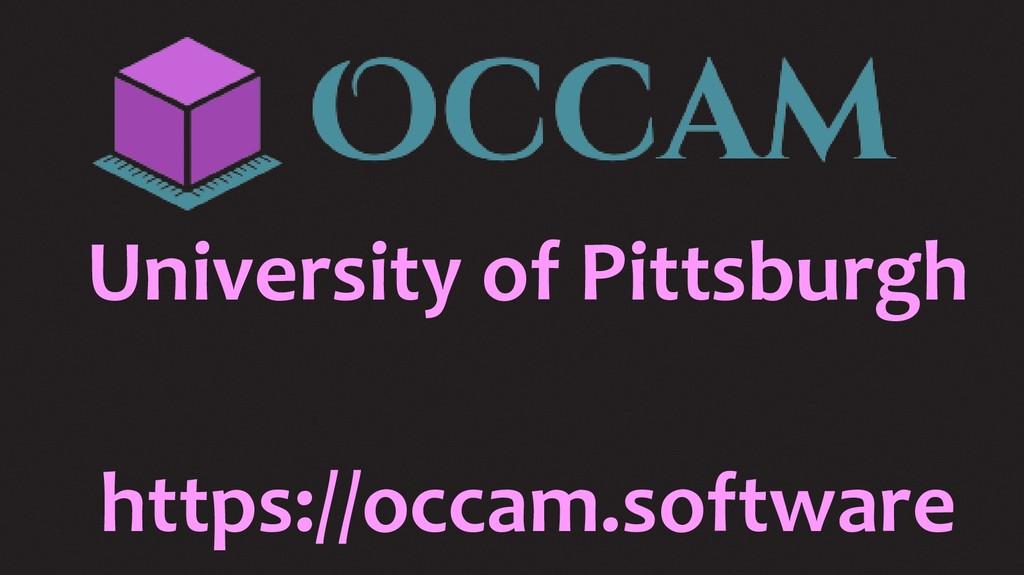 University of Pittsburgh https://occam.software