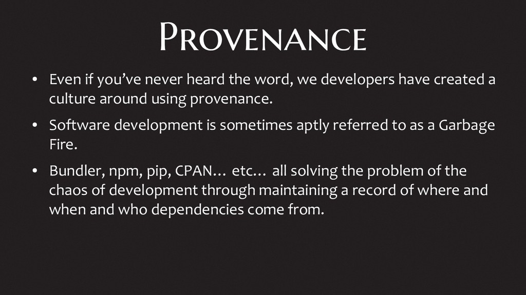 Provenance ● Even if you've never heard the wor...