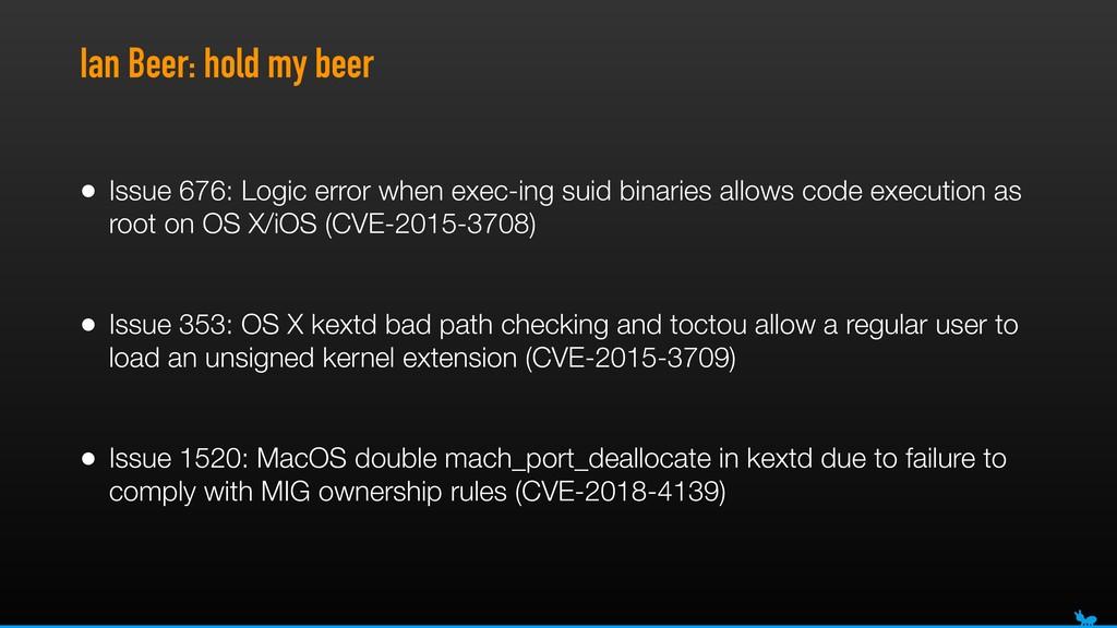 Ian Beer: hold my beer • Issue 676: Logic error...