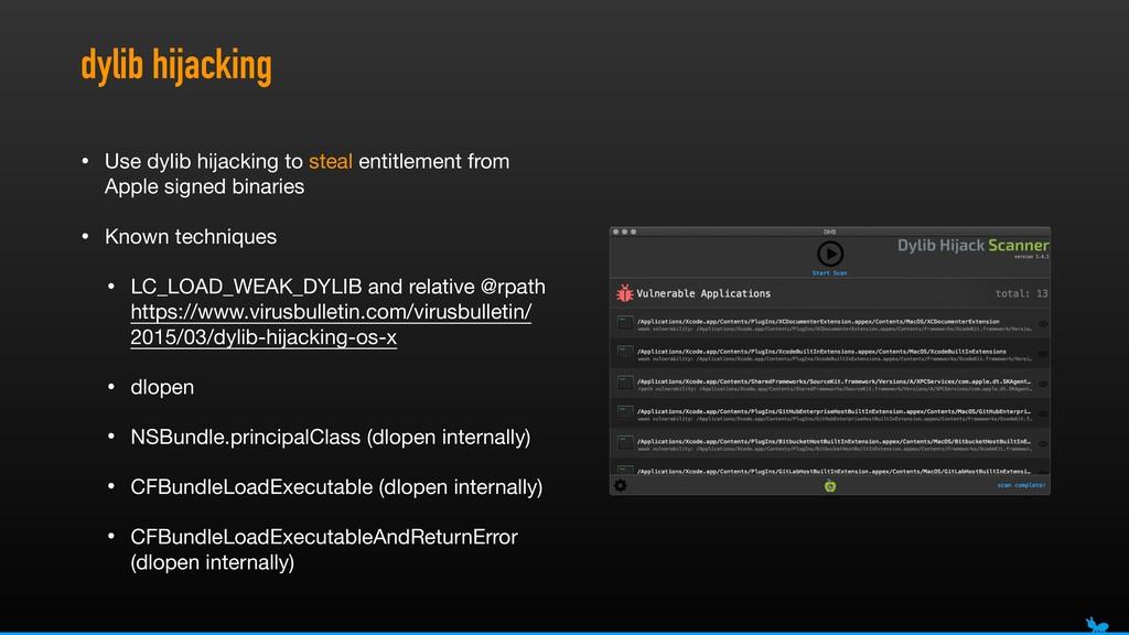 dylib hijacking • Use dylib hijacking to steal ...