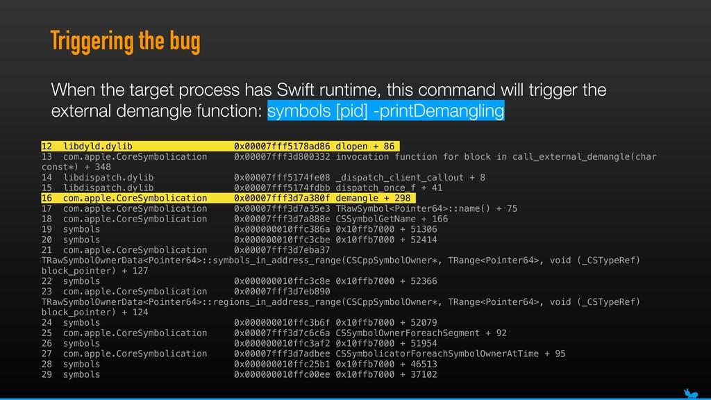 Triggering the bug 12 libdyld.dylib 0x00007fff5...