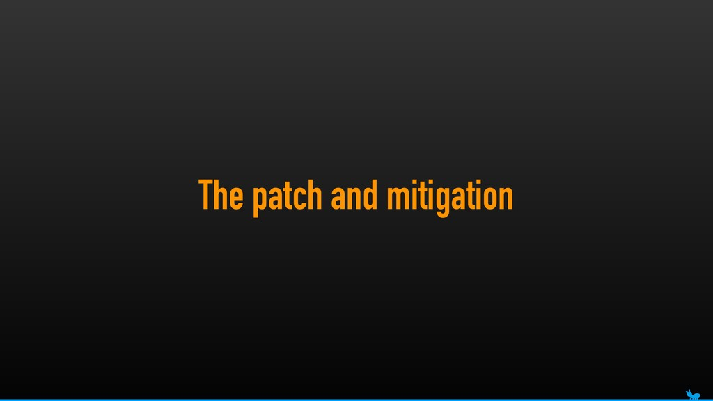 The patch and mitigation