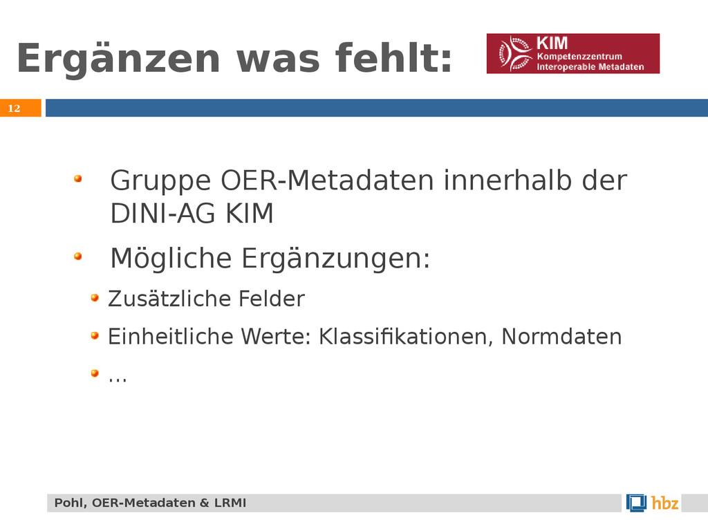 Ergänzen was fehlt: 12 Gruppe OER-Metadaten inn...