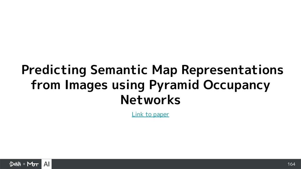 164 Predicting Semantic Map Representations fro...