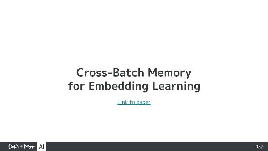 Cross-Batch Memory for Embedding Learning 187 L...