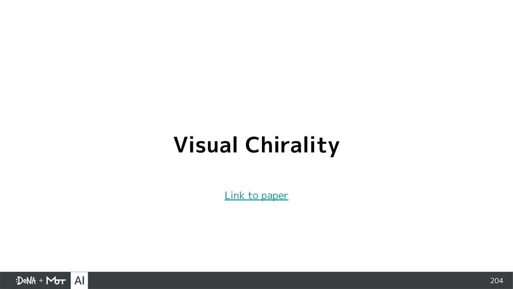 204 Visual Chirality Link to paper