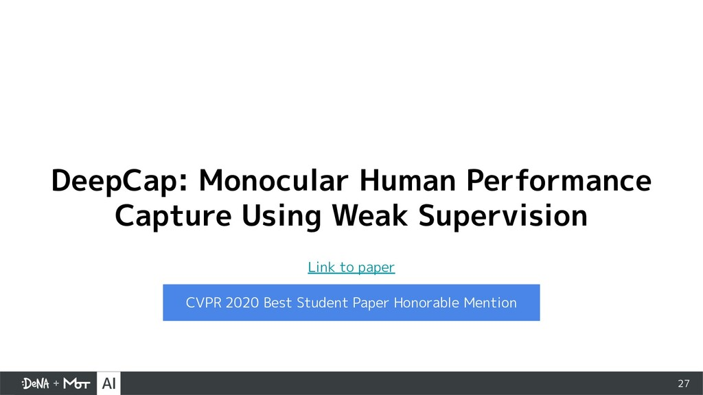 27 DeepCap: Monocular Human Performance Capture...