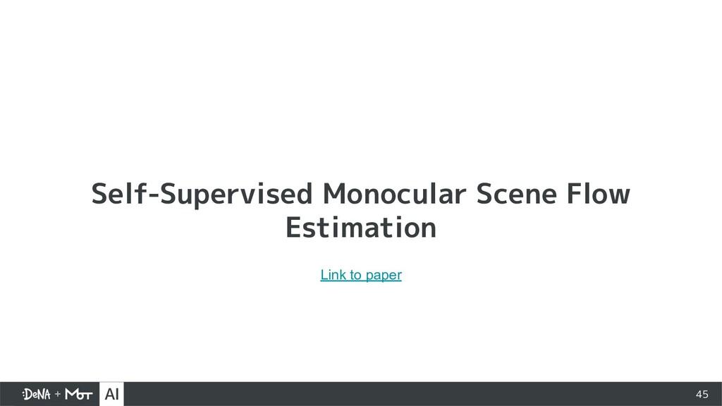 45 Self-Supervised Monocular Scene Flow Estimat...
