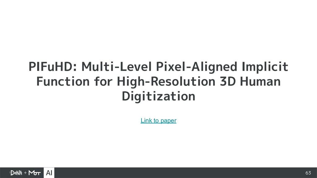 63 PIFuHD: Multi-Level Pixel-Aligned Implicit F...