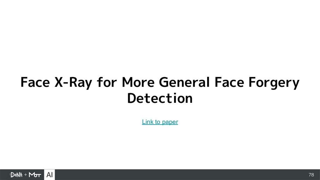 78 Face X-Ray for More General Face Forgery Det...