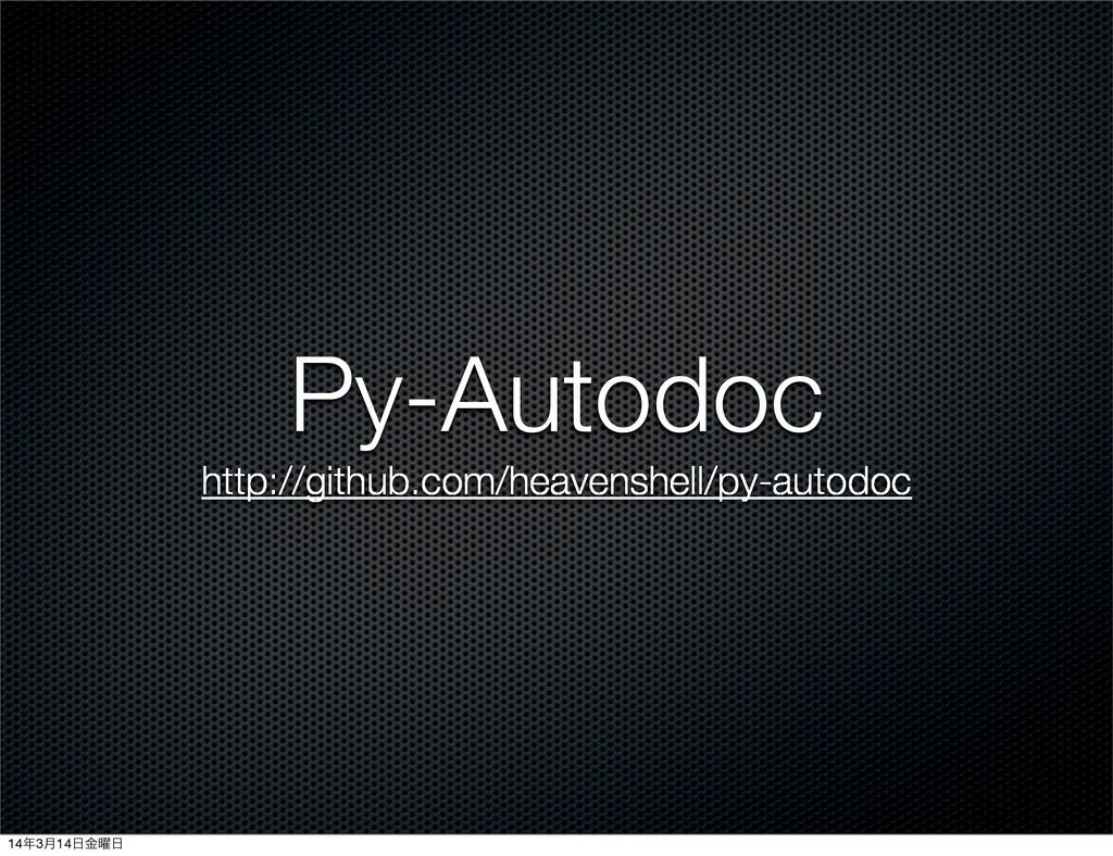 Py-Autodoc http://github.com/heavenshell/py-aut...