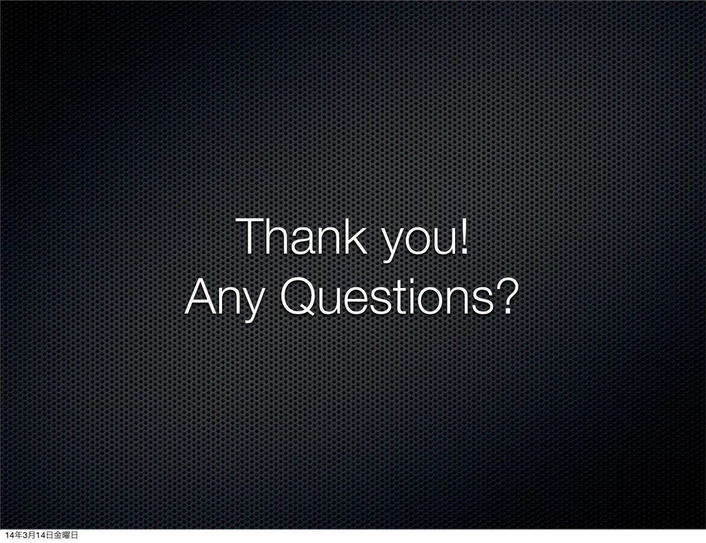 Thank you! Any Questions? 143݄14༵ۚ
