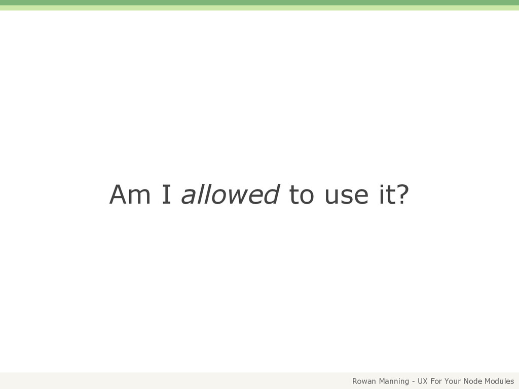 Rowan Manning - UX For Your Node Modules Am I a...