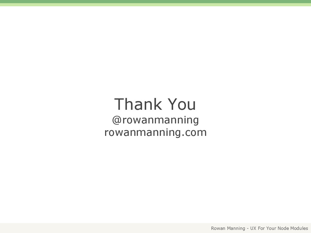 Rowan Manning - UX For Your Node Modules Thank ...